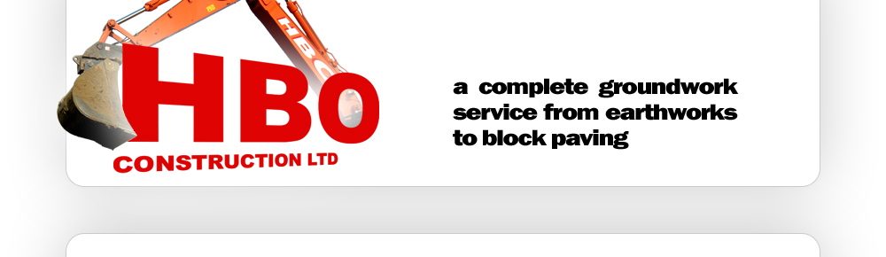 HBO Construction Ltd - a complete groundwork service from earthworks to block paving